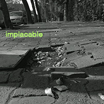 Maybe, Maybe; implacable